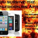Get Ready for the Mobile Apocalypse: Your Website MUST be Responsive by April 21