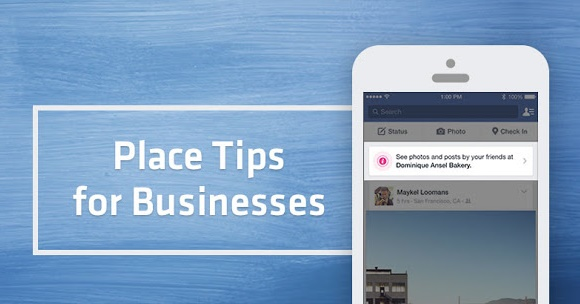 Facebook Place Tips is a New Facebook Customer Engagement Tool Rolling Out